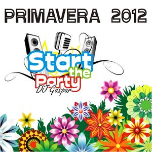 PRIMAVERA 2012, Start the Party
