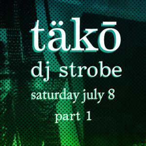 DJ Strobe - Live At Tako July 2017 Part 1