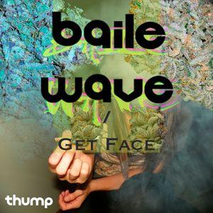 BAILEWAVE: GET FACE