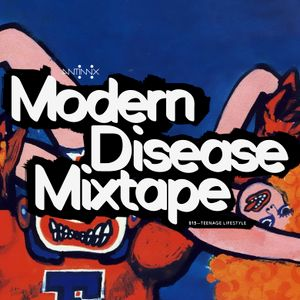 The Antimix Modern Disease Mixtape 013