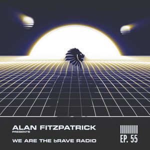 We Are The Brave Radio 055 - Alan Fitzpatrick B2B A.S.H