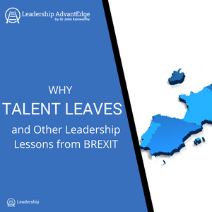 LA 038: Why Talent Leaves (and Other Leadership Lessons from BREXIT)