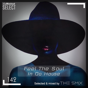 Feel The Soul In Da House #142 (Club House Edition)