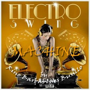 Electro Swing Machine n.91/2015