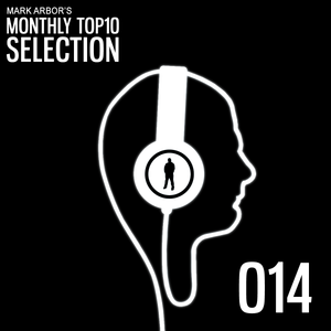 Mark Arbor's Monthly Top10 Selection Ep014