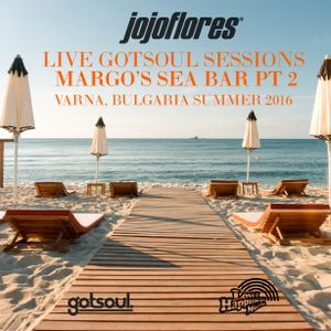 jojoflores Gotsoul Sessions Live at Margo's Sea Bar Bulgaria Pt 2 Summer 2016