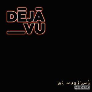"Déjà Vu Tech ""Vik Musikland Reload"""