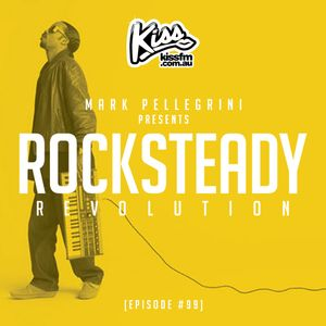 KISS FM ROCKSTEADY REVOLUTION 99 With MARK PELLEGRINI