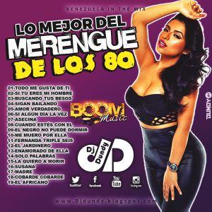 Lo Mejor Del Merengue De Los 80 - Dj Dundy El Explosivo de Caracas