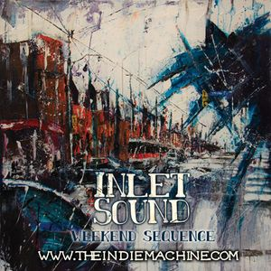 The Weekend Sequence: Vol. 30 - Inlet Sound