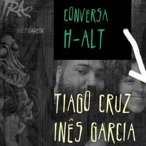 Conversa H-alt -Tiago Cruz e Inês Garcia