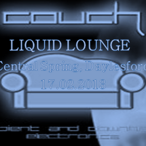 Liquid Lounge - Live @ Couch 17th Feb (Part One...)