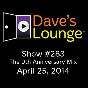 Dave's Lounge #283: The 9th Anniversary Mix
