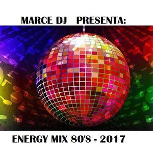 Marce Dj - Energy Mix 80's - Mayo 2017