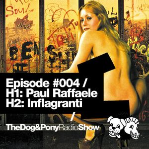 The Dog & Pony Radio Show #003: Guest Inflagranti