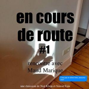 En cours de Route #1 -  Une rencontre avec Maud Marique.jpg