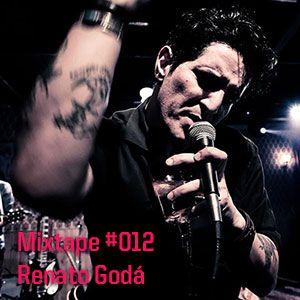 Mixtape #012 - Renato Godá