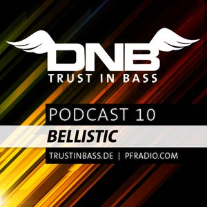 Trust In Bass Podcast 10 - Bellistic