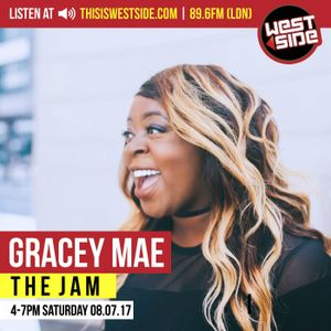 The Jam with Gracey Mae | 08/07/17 | Live Radio Show