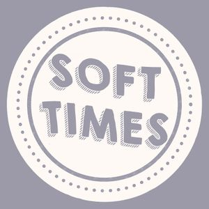 Podcast: Soft Times #17
