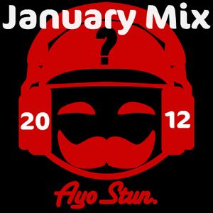 AyoStun - January 2012 Mix