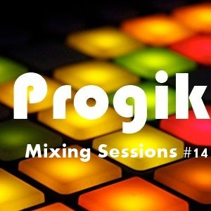 Progik - Mixing Sessions #14