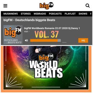 DJ DANNY(STUTTGART) - BIGFM LIVE SHOW WORLD BEATS ROMANIA VOL.37 - 22.07.2020