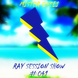 MR. CHELI - RAY SESSION SHOW #041