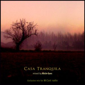 DJ Rich-Ears - Casa Tranquila (m:cast radio exclusive)