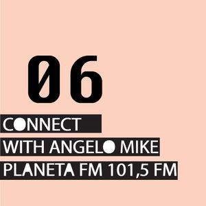 Connect 06 with Angelo Mike