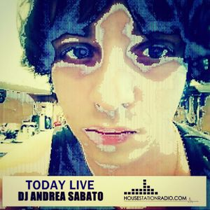 Dj Andrea Sabato live on HOUSE STATION RADIO 03.07.16