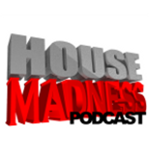House Madness Podcast 002