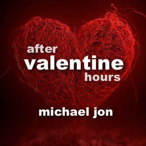 Michael Jon - After Valentine Hours