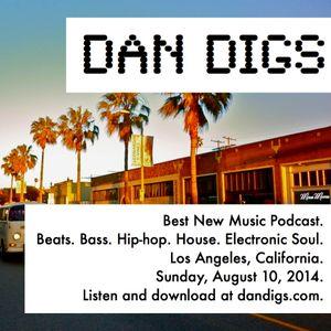 Dan Digs Podcast: Sun Aug 10, 2014: My New Favorite Beats, Bass, Hip-hop, House & Electronic Soul