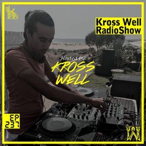 Kross Well RadioShow (Episode 237) 05.08.2019