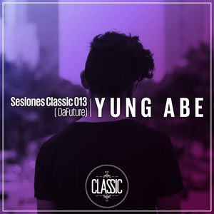 Sesiones Classic 013 / YUNG ABE