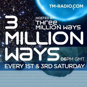 3 Million Ways 063 @ TM radio [ 25-apr-2015 ]