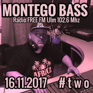 MONTEGO BASS Radioshow #two @RADIO FREE-FM Ulm 16.11.2017