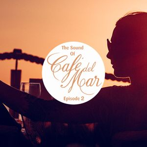The Sound of Café del Mar - Episode 2 by Toni Simonen