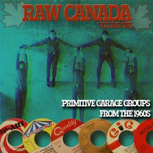 Raw Canada #1: Primitive Garage Groups
