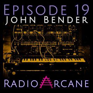 Radio Arcane : 19 : John Bender
