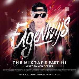 Eigenwijs The Mixtape P III Mixed by Von Deeper