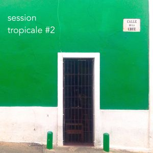 session tropicale #2