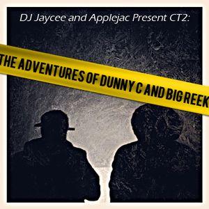 DJ Jaycee & Applejac Present CT2: The Adventures Of Dunny C And Big Reek