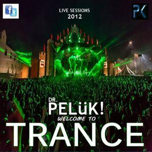 DR. PELüK! present WELCOME TO  TRANCE 2012