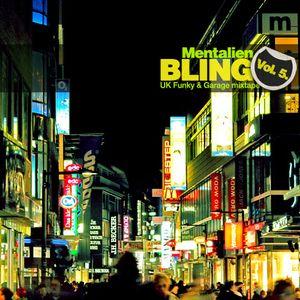 Mentalien - Bling Vol. 5. - UK Funky & Garage Mixtape - Jan-2011