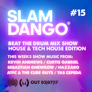 SLAM DANGO PRESENTS THE BEAT THE DRUM MIXSHOW HOUSE & TECH HOUSE EDITION #15
