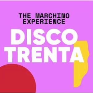 The Marchino Experience DISCO Trenta