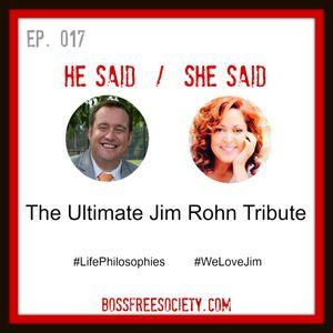 BFS 017: The Ultimate Jim Rohn Tribute - He Said She Said