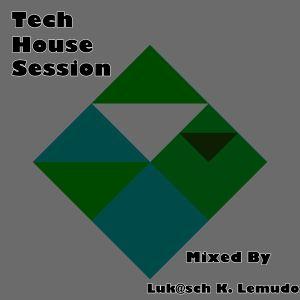 Luk@sch K. Lemudo - Tech House Session